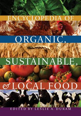 Encyclopedia of Organic, Sustainable, and Local Food (Paperback)