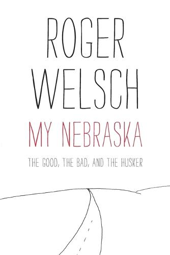 My Nebraska: The Good, the Bad, and the Husker (Paperback)