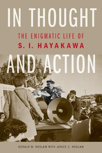 In Thought and Action: The Enigmatic Life of S. I. Hayakawa (Paperback)