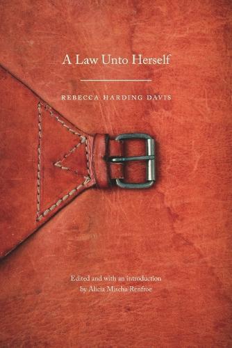 A Law Unto Herself - Legacies of Nineteenth-Century American Women Writers (Paperback)