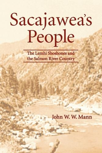 Sacajawea's People: The Lemhi Shoshones and the Salmon River Country (Paperback)
