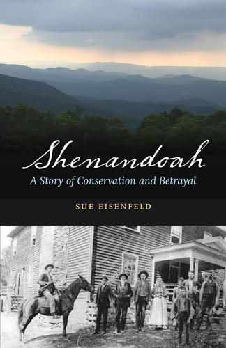 Shenandoah: A Story of Conservation and Betrayal (Paperback)