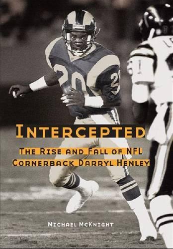 Intercepted: The Rise and Fall of NFL Cornerback Darryl Henley (Hardback)