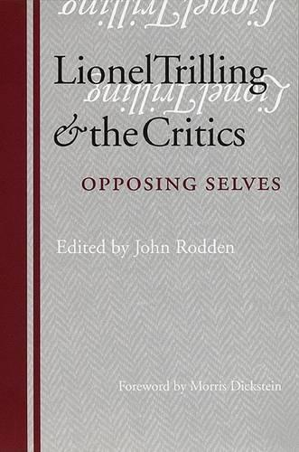 Lionel Trilling and the Critics: Opposing Selves (Hardback)