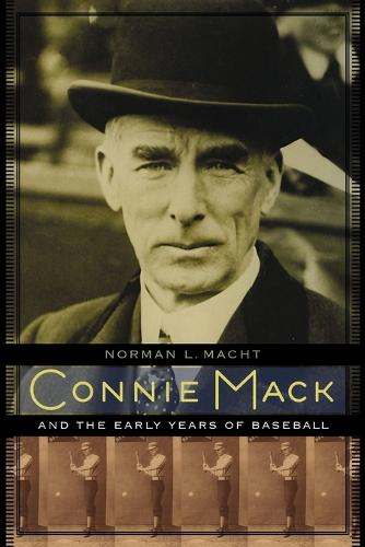Connie Mack and the Early Years of Baseball (Paperback)