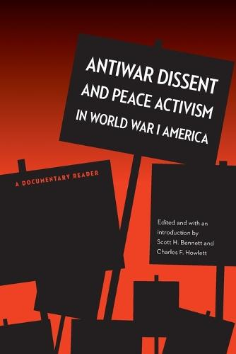 Antiwar Dissent and Peace Activism in World War I America: A Documentary Reader (Paperback)