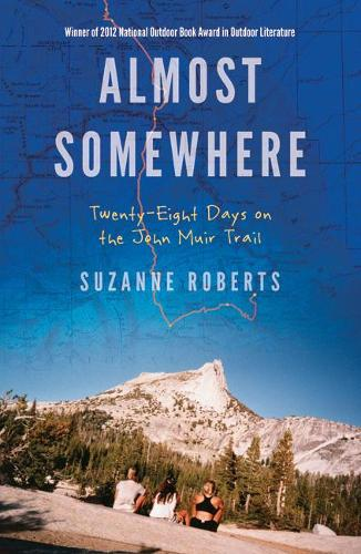 Almost Somewhere: Twenty-Eight Days on the John Muir Trail - Outdoor Lives (Paperback)