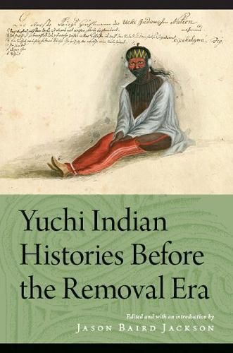 Yuchi Indian Histories Before the Removal Era (Paperback)