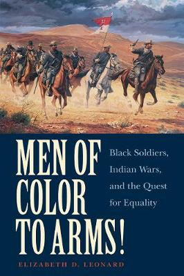 Men of Color to Arms!: Black Soldiers, Indian Wars, and the Quest for Equality (Paperback)