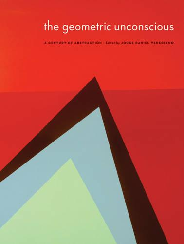 The Geometric Unconscious: A Century of Abstraction - American Transnationalism: Perspectives from the Sheldon Museum of Art (Paperback)