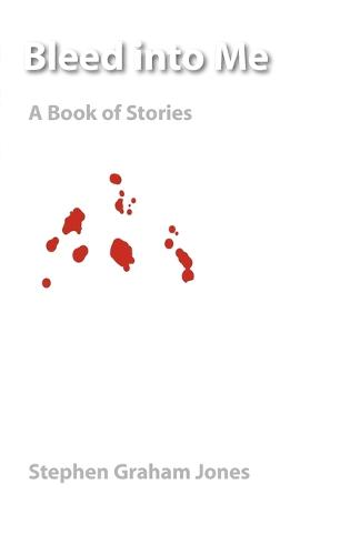 Bleed into Me: A Book of Stories - Native Storiers: A  Series of American Narratives (Paperback)