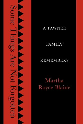 Some Things Are Not Forgotten: A Pawnee Family Remembers (Paperback)