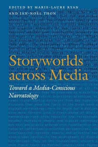Storyworlds across Media: Toward a Media-Conscious Narratology - Frontiers of Narrative (Paperback)