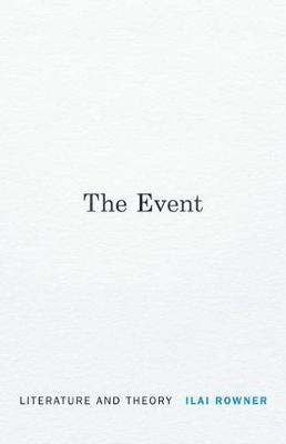 The Event: Literature and Theory (Hardback)