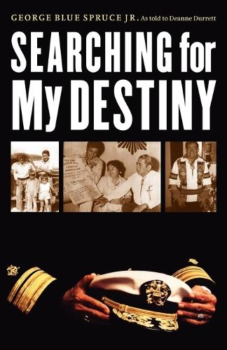 Searching for My Destiny - American Indian Lives (Paperback)