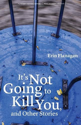 It's Not Going to Kill You, and Other Stories - Flyover Fiction (Paperback)