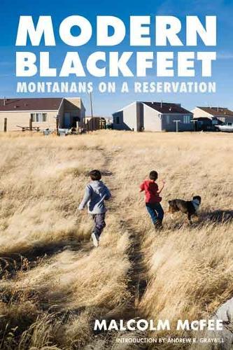 Modern Blackfeet: Montanans on a Reservation (Paperback)