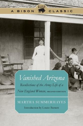 Vanished Arizona: Recollections of the Army Life of a New England Woman, Second Edition (Paperback)