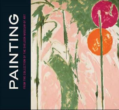 Painting from the Collection of the Sheldon Museum of Art - American Transnationalism: Perspectives from the Sheldon Museum of Art (Hardback)