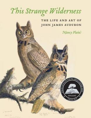 This Strange Wilderness: The Life and Art of John James Audubon (Paperback)