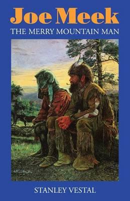 Joe Meek: The Merry Mountain Man (Paperback)