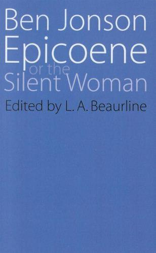 Epicoene: Or, the Silent Woman - Regents Renaissance drama (Paperback)