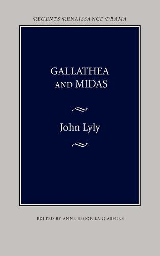 Gallathea and Midas - Regents Renaissance Drama (Paperback)