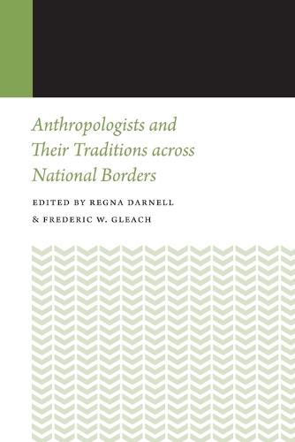Anthropologists and Their Traditions across National Borders - Histories of Anthropology Annual (Paperback)
