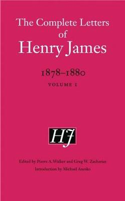 The Complete Letters of Henry James, 1878-1880: Volume 1 - The Complete Letters of Henry James (Hardback)