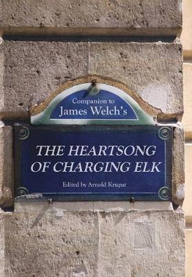 Companion to James Welch's The Heartsong of Charging Elk (Hardback)