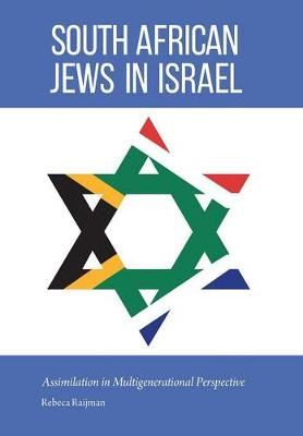 South African Jews in Israel: Assimilation in Multigenerational Perspective - Studies of Jews in Society (Hardback)
