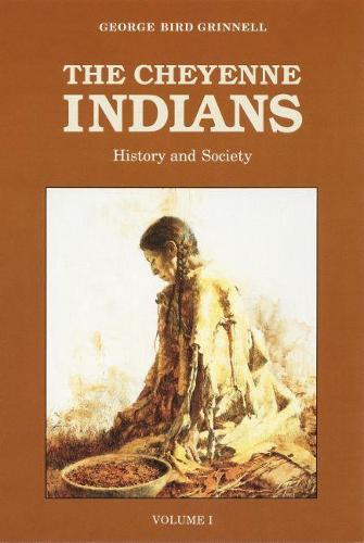 The Cheyenne Indians, Volume 1: History and Society (Paperback)