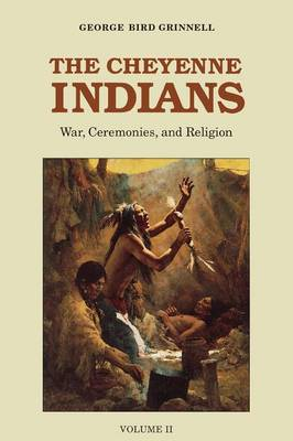 The Cheyenne Indians, Volume 2: War, Ceremonies, and Religion (Paperback)