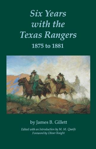 Six Years with the Texas Rangers, 1875 to 1881 (Paperback)