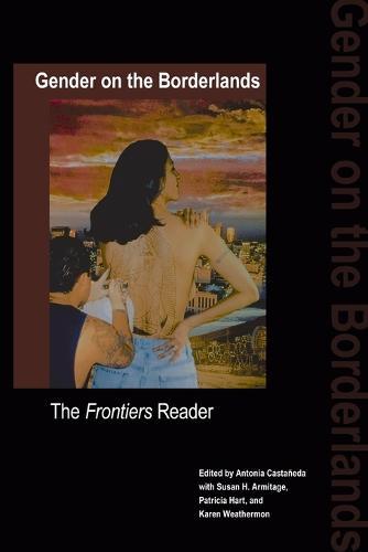 Gender on the Borderlands: The Frontiers Reader (Paperback)