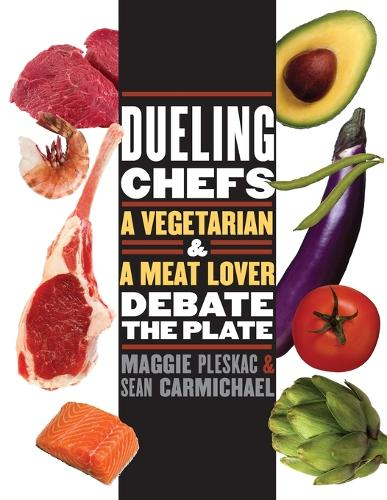 Dueling Chefs: A Vegetarian and a Meat Lover Debate the Plate - At Table (Paperback)