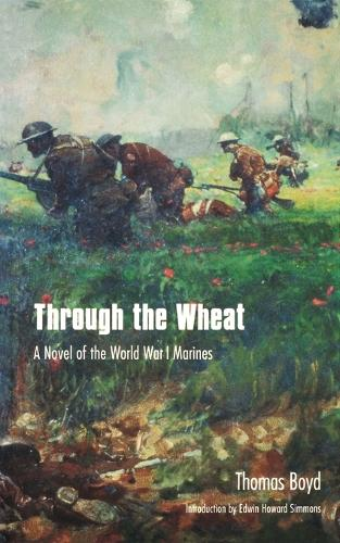 Through the Wheat: A Novel of the World War I Marines (Paperback)