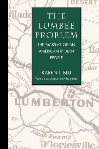 The Lumbee Problem: The Making of an American Indian People (Paperback)