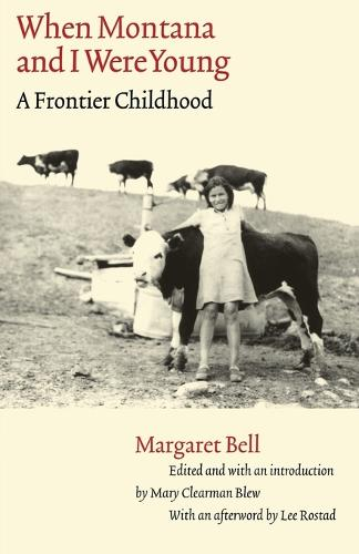 When Montana and I Were Young: A Frontier Childhood - Women in the West (Paperback)