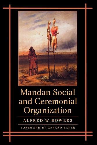 Mandan Social and Ceremonial Organization (Paperback)