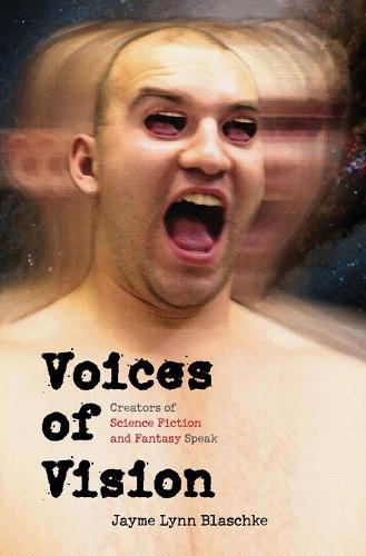 Voices of Vision: Creators of Science Fiction and Fantasy Speak - Bison Frontiers of Imagination (Paperback)