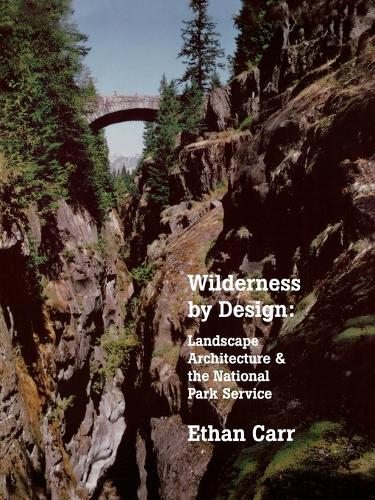 Wilderness by Design: Landscape Architecture and the National Park Service (Paperback)
