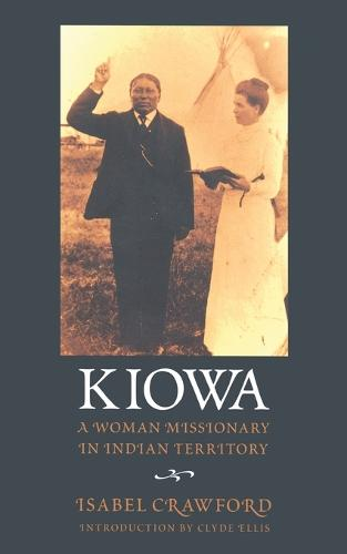 Kiowa: A Woman Missionary in Indian Territory (Paperback)