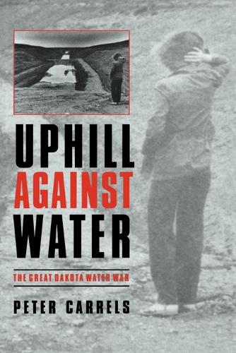 Uphill against Water: The Great Dakota Water War - Our Sustainable Future (Paperback)