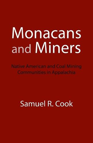 Monacans and Miners: Native American and Coal Mining Communities in Appalachia (Paperback)