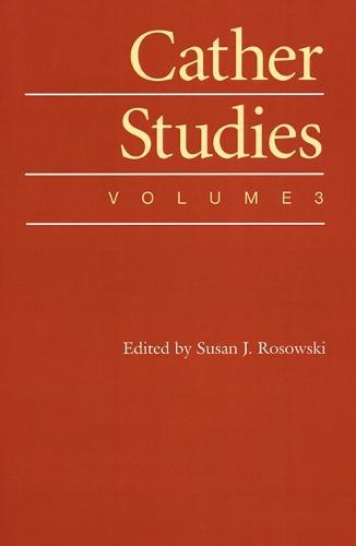 Cather Studies, Volume 3 - Cather Studies (Paperback)