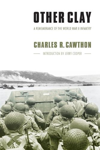 Other Clay: A Remembrance of the World War II Infantry (Paperback)