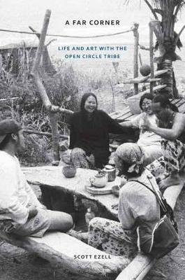 A Far Corner: Life and Art with the Open Circle Tribe (Hardback)