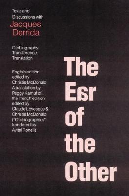 The Ear of the Other: Otobiography, Transference, Translation (Paperback)
