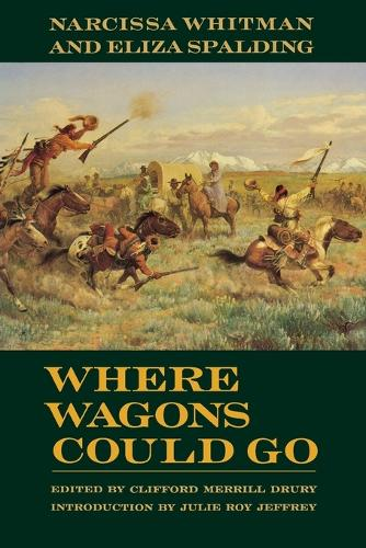 Where Wagons Could Go: Narcissa Whitman and Eliza Spaulding (Paperback)